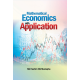 MATHEMATICAL ECONOMICS WITH APPLICATION