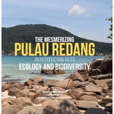 THE MESMERIZING PULAU REDANG AN INTRODUCTION TO ITS ECOLOGY AND BIODIVERSITY