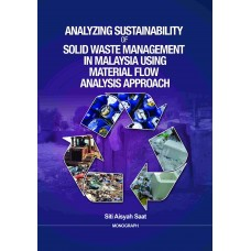 ANALYZING SUSTAINABILITY OF SOLID WASTE MANAGEMENT IN MALAYSIA USING MATERIAL FLOW ANALYSIS APPROACH